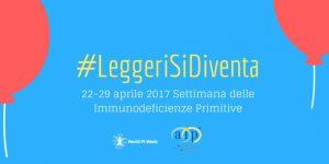 #LeggeriSiDiventa: Campagna social di AIP Onlus sulle immunodeficienze primitive